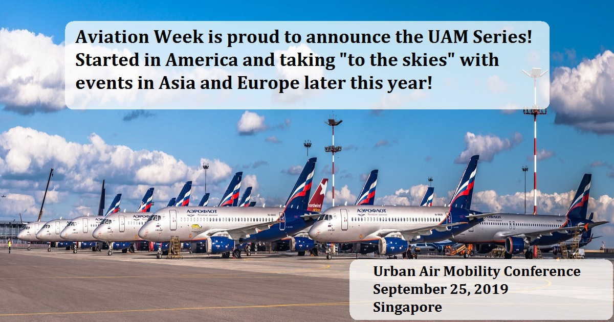 "Aviation Week is proud to announce the UAM Series!  Started in America and taking ""to the skies"" with events in Asia and Europe later this year!"