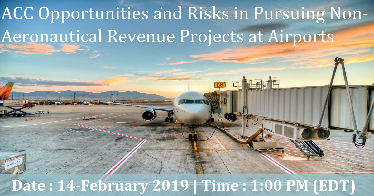 ACC Opportunities and Risks in Pursuing Non-Aeronautical Revenue Projects at Airports