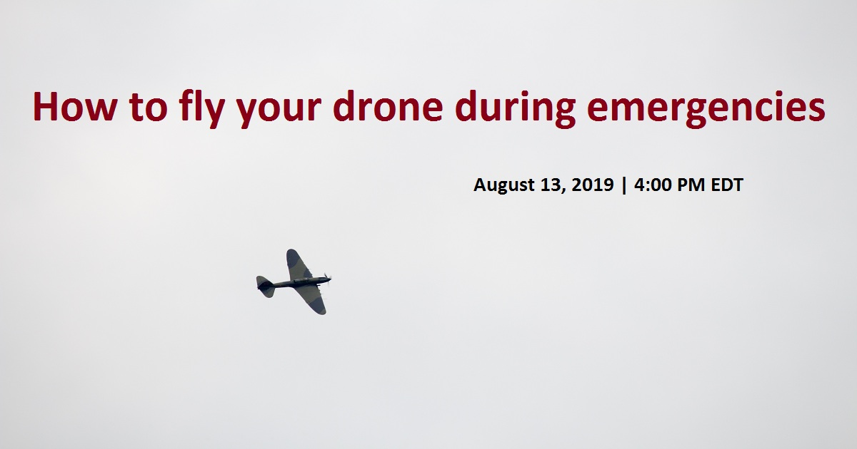 How to fly your drone during emergencies