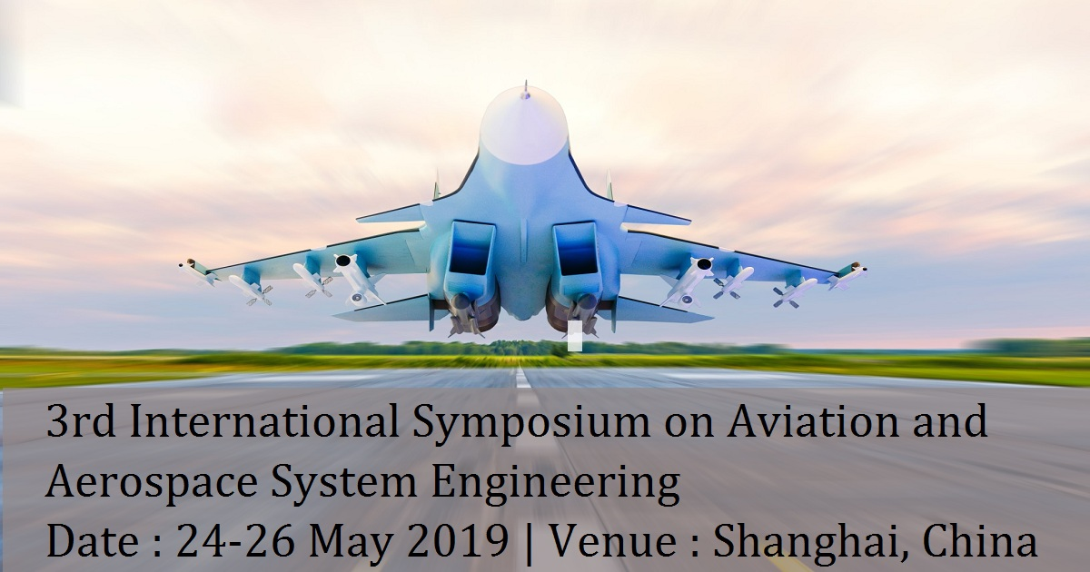 3rd International Symposium on Aviation and Aerospace System Engineering