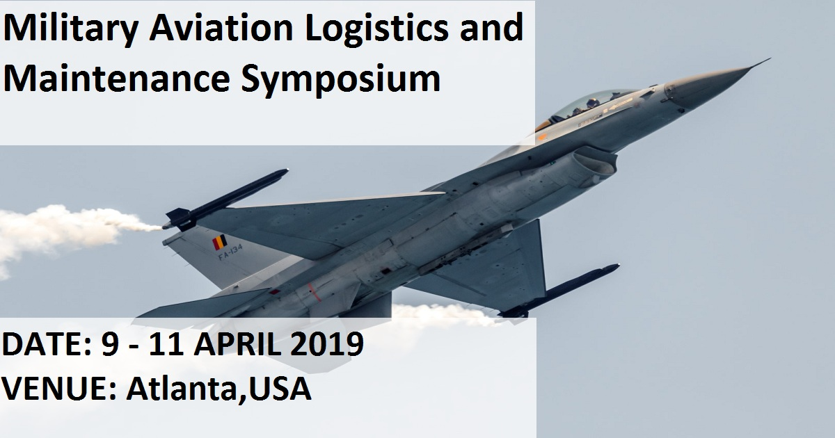 Military Aviation Logistics and Maintenance Symposium
