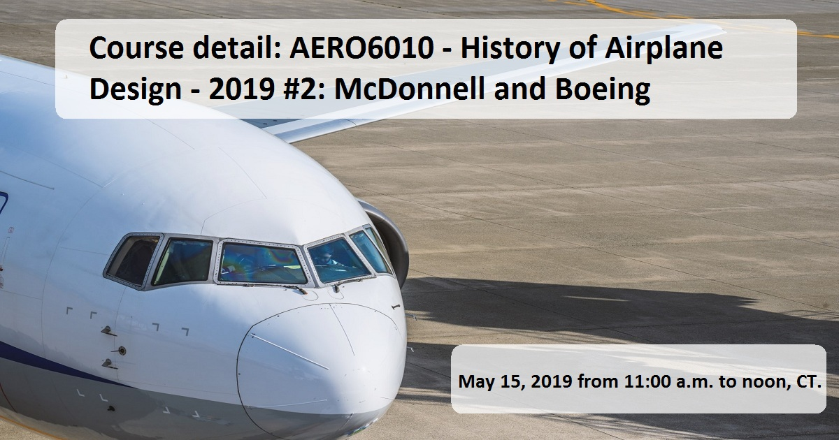 Course detail: AERO6010 - History of Airplane Design - 2019 #2: McDonnell and Boeing
