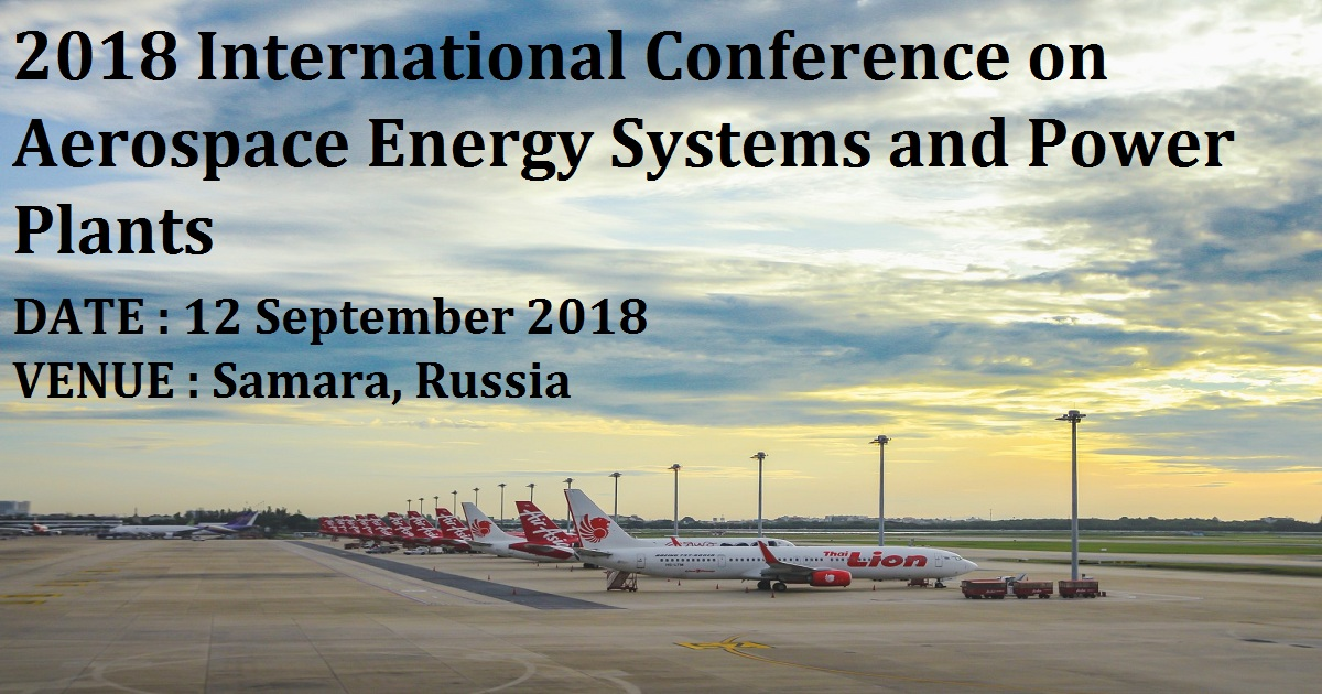 2018 International Conference on Aerospace Energy Systems and Power Plants