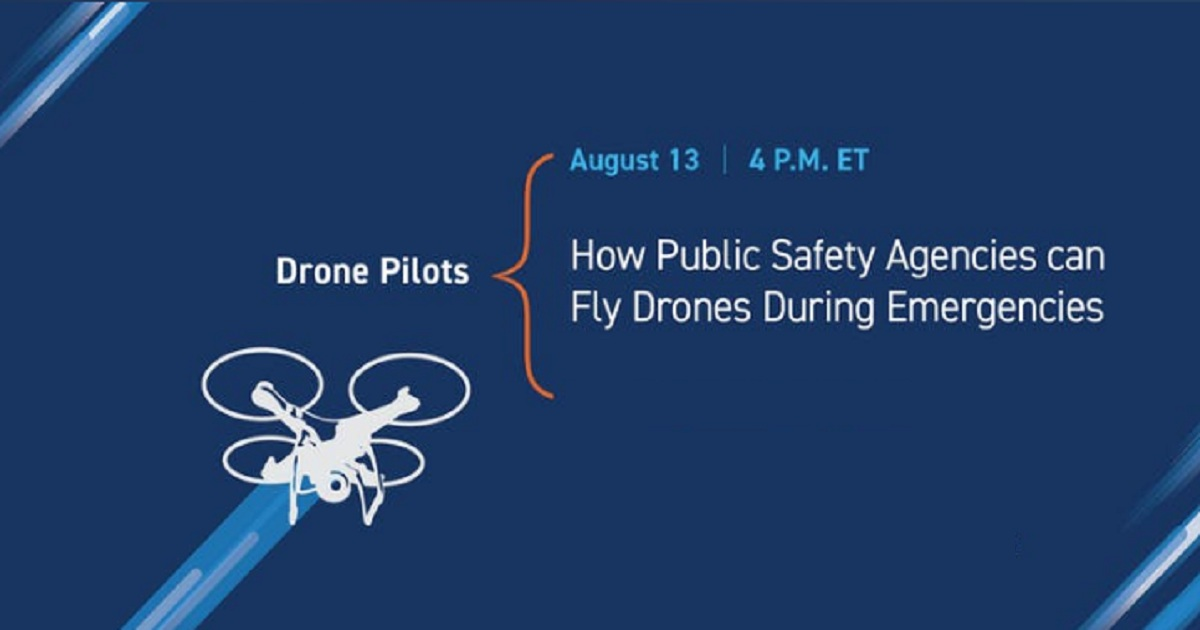 How Public Safety Agencies can Fly Drones During Emergencies