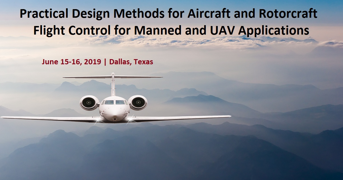Practical Design Methods for Aircraft and Rotorcraft Flight Control for Manned and UAV Applications