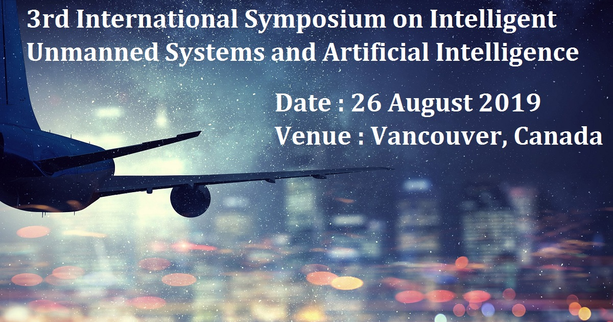 3rd International Symposium on Intelligent Unmanned Systems and Artificial Intelligence