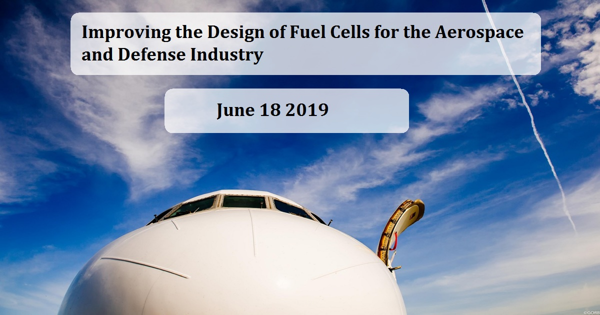 Improving the Design of Fuel Cells for the Aerospace and Defense Industry