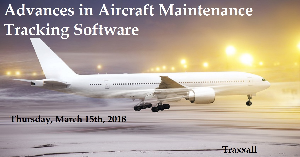 Advances In Aircraft Maintenance Tracking Software | March 15, 2018