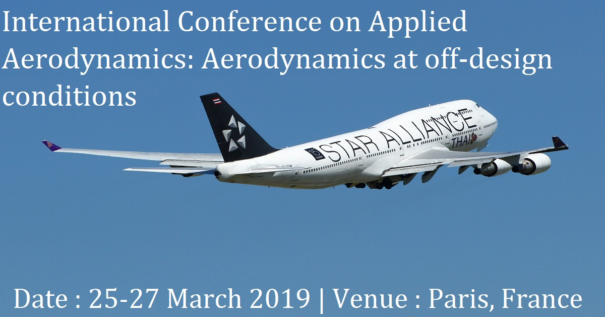 International Conference on Applied Aerodynamics: Aerodynamics at off-design conditions